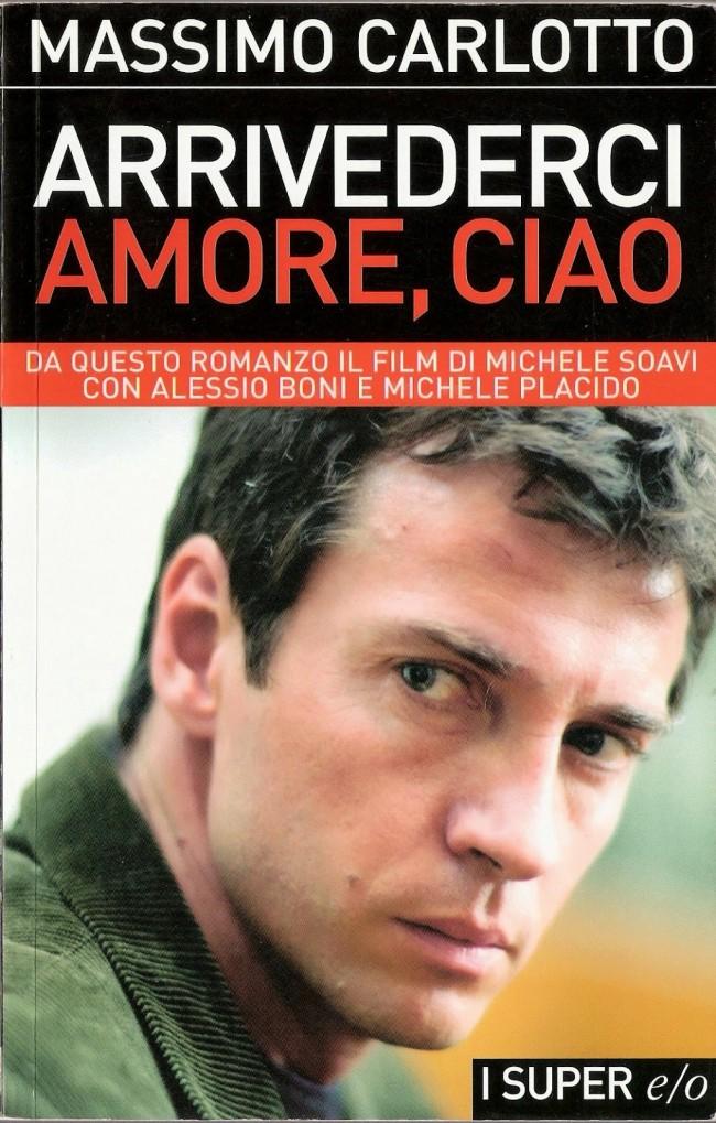 arrivederci-amore-ciao-massimo-carlotto